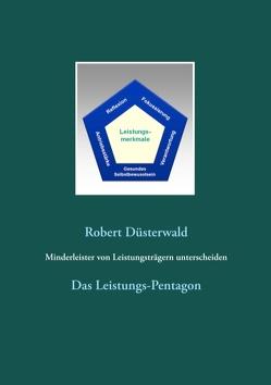 Minderleister von Leistungsträgern unterscheiden von Düsterwald,  Robert