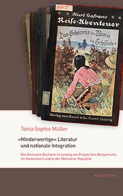 »Minderwertige« Literatur und nationale Integration von Müller,  Tonia Sophie