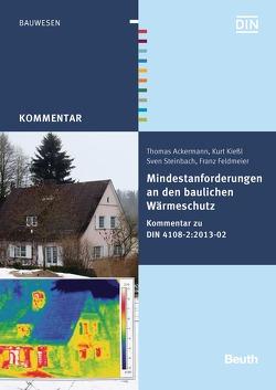 Mindestanforderungen an den baulichen Wärmeschutz von Ackermann,  Thomas, Feldmeier,  Franz, Kießl,  Kurt, Steinbach,  Sven