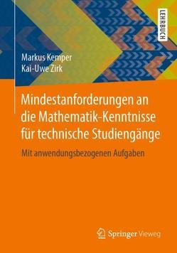 Mindestanforderungen an die Mathematik-Kenntnisse für technische Studiengänge von Kemper,  Markus, Zirk,  Kai-Uwe