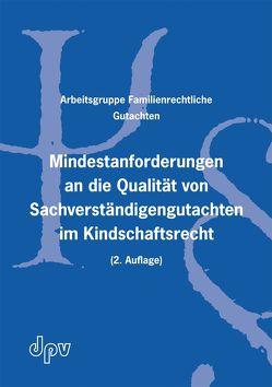 Mindestanforderungen an die Qualität von Sachverständigengutachten im Kindschaftsrecht