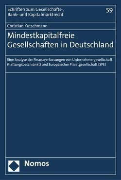 Mindestkapitalfreie Gesellschaften in Deutschland von Kutschmann,  Christian