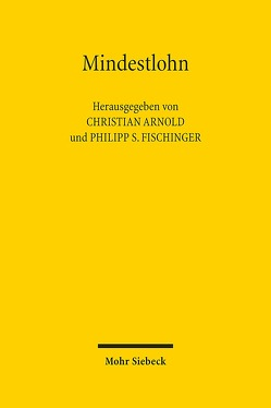Mindestlohn von Arnold,  Christian, Fischinger,  Philipp S.