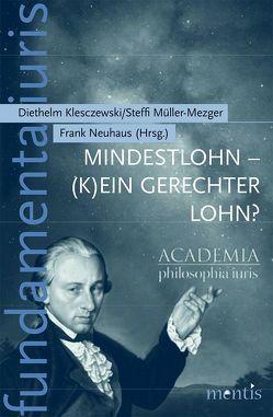 Mindestlohn – (k)ein gerechter Lohn? von Klesczewski,  Diethelm, Müller-Mezger,  Steffi, Neuhaus,  Frank