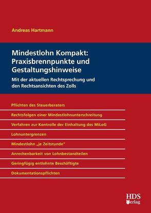 Mindestlohn Kompakt: Praxisbrennpunkte und Gestaltungshinweise von Hartmann,  Andreas