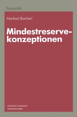 Mindestreservekonzeptionen von Borchert,  Manfred
