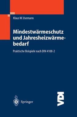 Mindestwärmeschutz und Jahresheizwärmebedarf von Usemann,  Klaus W.