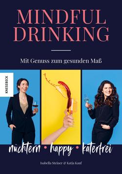 Mindful Drinking von Kauf,  Katja, Steiner,  Isabella