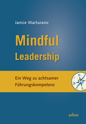 Mindful Leadership von Baumann,  Lisa, Marturano,  Janice