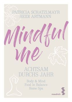 Mindful Me von Artmann,  Heidi, Schatzlmayr,  Patricia
