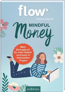 Mindful Money. Mein Eintragbuch für mehr Selbstvertrauen in finanziellen Fragen von Adamek,  Yvonne