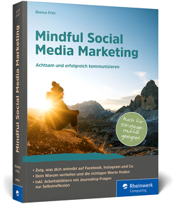 Mindful Social Media Marketing von Fritz,  Bianca