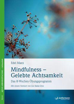 Mindfulness – gelebte Achtsamkeit von Krause,  Thomas, Maex,  Edel, Vollmer,  Jule