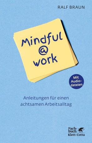 Mindful@work von Braun,  Ralf