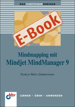 MindMapping mit Mindjet MindManager 9 von Rehn-Göstenmeier,  Gudrun