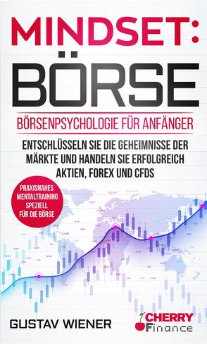 Mindset: Börse von Cherry Finance, Mrsic,  Damir, Wiener,  Gustav