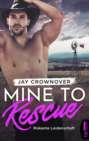 Mine to Rescue – Riskante Leidenschaft von Crownover,  Jay, Link,  Michaela