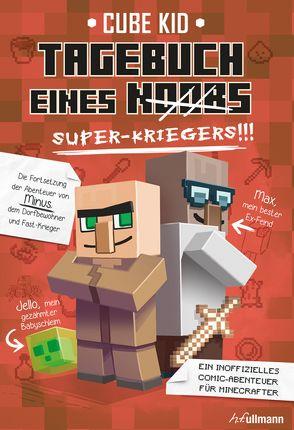 Tagebuch eines Super-Kriegers (Bd. 2) von Kid,  Cube