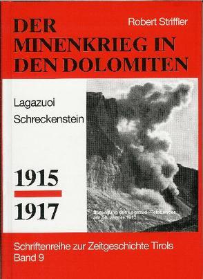 Minenkrieg in den Dolomiten von Striffler,  Robert