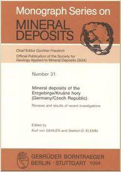 Mineral deposits of the Erzgebirge/Krušné hory (Germany/Czech Republic) von Gehlen,  Kurt von, Klemm,  Dietrich D.