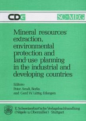 Mineral resources' extraction, environmental protection and land-use planning in the industrial and developing countries von Arndt,  Peter, Lüttig,  Gerd W