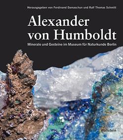 Minerale und Gesteine im Museum für Naturkunde Berlin von Damaschun,  Ferdinand, Schmitt,  Ralf Thomas, von Humboldt,  Alexander