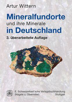 Mineralfundorte und ihre Minerale in Deutschland von Wittern,  Artur