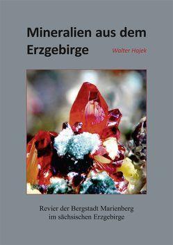 Mineralien aus dem Erzgebirge von Hajek,  Walter