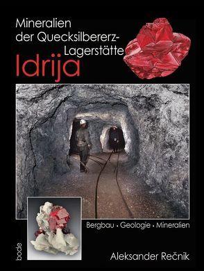 Mineralien der Quecksibererz-Lagerstätte Idrija von Recnik,  Aleksaner