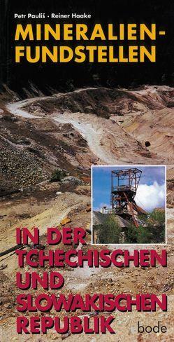 Mineralien sammeln in der ČSFR von Bode,  Rainer, Haake,  Reiner, Paulits,  Peter