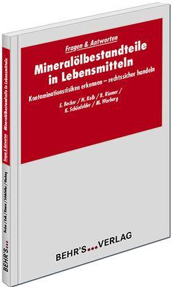 Mineralölbestandteile in Lebensmitteln von Becker,  Erik, Kolb,  Dr. Norbert, Riemer,  Dr. Boris, Schönfelder,  Kathrin, Warburg,  Michael