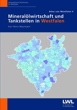 Mineralölwirtschaft und Tankstellen in Westfalen von Maurmann,  Karl Heinz