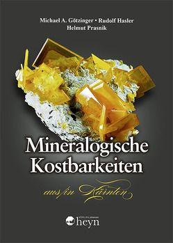 Mineralogische Kostbarkeiten aus/in Kärnten von Götzinger,  Michael A., Häsler,  Rudolf, Prasnik,  Helmut