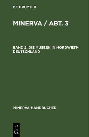 MINERVA / Abt. 3 / Die Museen in Nordwest-Deutschland