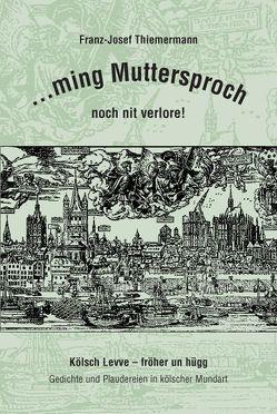 …ming Muttersproch noch nit verlore von Thiemermann,  Franz - Josef, Velten Verlag