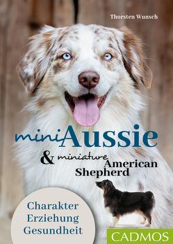 Mini Aussie und Miniature American Shepherd von Wunsch,  Thorsten