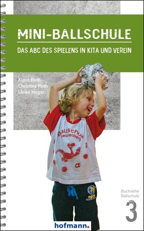 Mini-Ballschule von Hegar,  Ulrike, Roth,  Christina, Roth,  Klaus