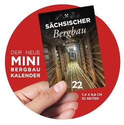 "MINI-Bergbaukalender 2022 ""Sächsischer Bergbau"" von Koenig,  Rene, Kugler,  Jens"