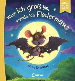 Mini-Bilderwelt – Wenn ich groß bin, werde ich Fledermaus von Schlensog,  Mareike, Smallman,  Steve
