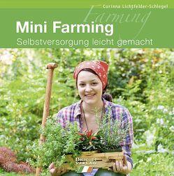 Mini Farming von Lichtfelder-Schlegel,  Corinna