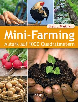 Mini-Farming von Markham,  Brett L.