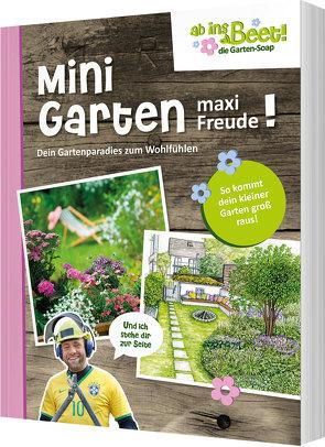 Mini Garten – maxi Freude! ab ins Beet! die Garten-Soap von Scholz,  Claus