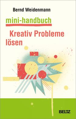 Mini-Handbuch Kreativ Probleme lösen von Weidenmann,  Bernd