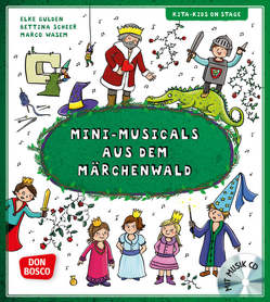Mini-Musicals aus dem Märchenwald, m. Audio-CD von Gulden,  Elke, Scheer,  Bettina, Wasem,  Marco