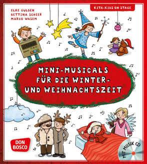 Mini-Musicals für die Winter- und Weihnachtszeit, m. Audio-CD von Gulden,  Elke, Scheer,  Bettina, Wasem,  Marco