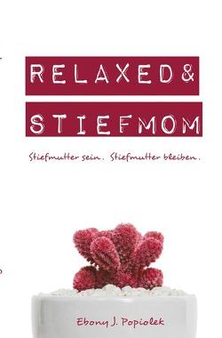 Mini Ratgeber / Relaxed & Stiefmom von Popiolek,  Ebony
