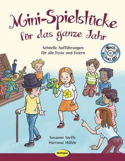 Mini-Spielstücke für das ganze Jahr von Fischer-Bick,  Angela, Höfele,  Hartmut, Steffe,  Susanne