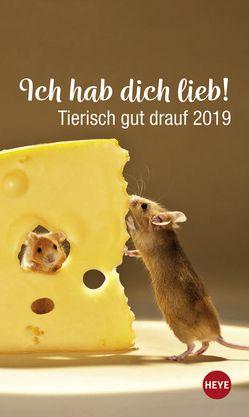 Mini Tierisch gut drauf – Ich hab dich lieb! – Kalender 2019 von Heye, Wegler,  Monika