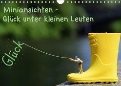 Miniansichten – Glück unter kleinen Leuten (Wandkalender 2018 DIN A4 quer) von N.,  N.