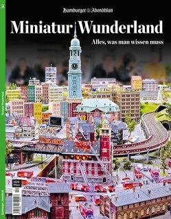 Miniatur Wunderland von Abendblatt,  Hamburger